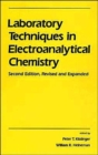 Laboratory Techniques in Electroanalytical Chemistry, Revised and Expanded - Book