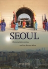 Seoul : Memory, Reinvention, and the Korean Wave - Book