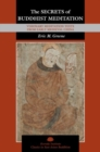 The Secrets of Buddhist Meditation : Visionary Meditation Texts from Early Medieval China - Book