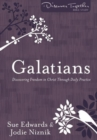 Galatians : Discovering Freedom in Christ Through Daily Practice - Book