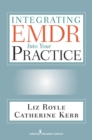 Integrating EMDR into Your Practice - Book