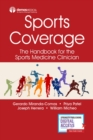 Sports Coverage : The Handbook for the Sports Medicine Clinician - Book
