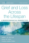 Grief and Loss Across the Lifespan : A Biopsychosocial Perspective - eBook