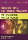 Formulating a Differential Diagnosis for the Advanced Practice Provider, Second Edition - eBook