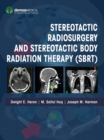 Stereotactic Radiosurgery and Stereotactic Body Radiation Therapy (SBRT) - eBook