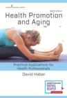 Health Promotion and Aging : Practical Applications for Health Professionals - Book