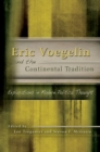 Eric Voegelin and the Continental Tradition : Explorations in Modern Political Thought - Book