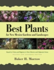 Best Plants for New Mexico Gardens and Landscapes : Keyed to Cities and Regions in New Mexico and Adjacent Areas - Book