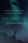 The Believer : Alien Encounters, Hard Science, and the Passion of John Mack - eBook