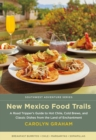 New Mexico Food Trails : A Road Tripper's Guide to Hot Chile, Cold Brews, and Classic Dishes from the Land of Enchantment - eBook