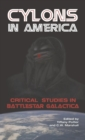 "Cylons in America : Critical Studies in ""Battlestar Galactica"" - Book"