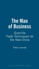 The Mao of Business : Guerrilla Trade Techniques for the New China - Book