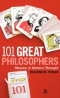 101 Great Philosophers : Makers of Modern Thought - Book