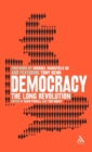 Democracy : The Long Revolution - Book