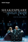 Shakespeare in the Spanish Theatre : 1772 to the Present - Book