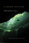 Hidden Nature : Wild Southern Caves - eBook
