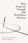 Why Surgeons Struggle with Work-Hour Reforms - eBook