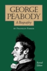 George Peabody, A Biography - Book
