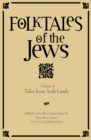 Folktales of the Jews, Volume 3 : Tales from Arab Lands - Book