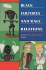 Black Cultures and Race Relations - Book