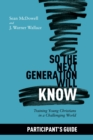 So the Next Generation Will Know Participant's Guide : Preparing Young Christians for a Challenging World - eBook