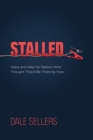 Stalled : Hope and Help for Pastors Who Thought They'd Be There by Now - Book