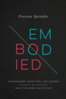 Embodied : Transgender Identities, the Church, and What the Bible Has to Say - eBook