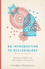 An Introduction to Ecclesiology : Historical, Global, and Interreligious Perspectives - Book