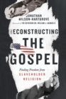 Reconstructing the Gospel : Finding Freedom from Slaveholder Religion - Book