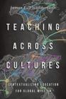 Teaching Across Cultures : Contextualizing Education for Global Mission - Book