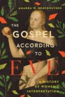 The Gospel According to Eve : A History of Women's Interpretation - Book