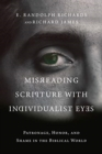 Misreading Scripture with Individualist Eyes : Patronage, Honor, and Shame in the Biblical World - Book