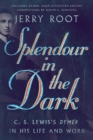 Splendour in the Dark : C. S. Lewis's Dymer in His Life and Work - Book