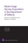 Recent Large Service Acquisitions in the Department of Defense : Lessons for the Office of the Secretary of Defense - Book