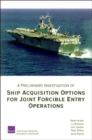 A Preliminary Investigation of Ship Acquisition Options for Joint Forcible Entry Operations - Book