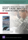Management Perspectives Pertaining to Root Cause Analyses of Nunn-Mccurdy Breaches : Program Manager Tenure, Oversight of Acquisition Category II Programs, and Framing Assumptions - Book