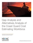 Gap Analysis and Alternatives Analysis of the Coast Guard Cost Estimating Workforce - Book