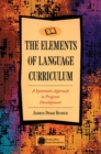 Elements of Language Curriculum : A Systematic Approach to Program Development - Book