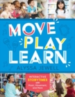 Move, Play, Learn : Interactive Storytimes with Music, Movement, and More - Book