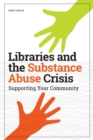 Libraries and the Substance Abuse Crisis : Supporting Your Community - Book