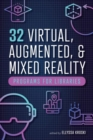 32 Virtual, Augmented, and Mixed Reality Programs for Libraries - Book