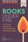 Books Under Fire : A Hit List of Banned and Challenged Children's Books - Book