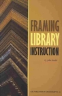 Framing Library Instruction : A View from Within and Without - Book