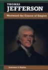 Thomas Jefferson : Westward the Course of Empire - Book