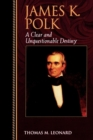 James K. Polk : A Clear and Unquestionable Destiny - Book