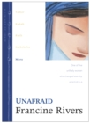 Unafraid : Mary: One of the Five Unlikely Women Who Changed Eternity - Book