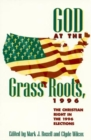 God at the Grass Roots, 1996 : The Christian Right in the American Elections - Book