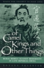 Of Camel Kings and Other Things : Rural Rebels Against Modernity in Late Imperial China - Book