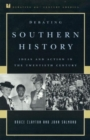 Debating Southern History : Ideas and Action in the Twentieth Century - Book