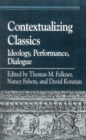 Contextualizing Classics : Ideology, Performance, Dialogue - Book